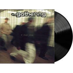 GATHERING - IF THEN ELSE (1 LP)