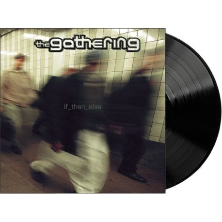 GATHERING - IF THEN ELSE (1 LP)