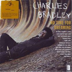 BRADLEY, CHARLES - NO TIME FOR DREAMING (1LP+MP3 DOWNLOAD) - DAPTONE - WYDANIE AMERYKAŃSKIE