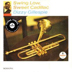 GILLESPIE, DIZZY - SWING LOW, SWEET CADILLAC (1 LP) - IMPULSE VITAL VINYL EDITION - 180 GRAM PRESSING