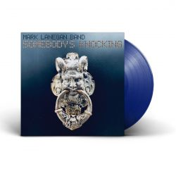 LANEGAN, MARK - SOMEBODY'S KNOCKING (1 LP) - BLUE COLOURED VINYL