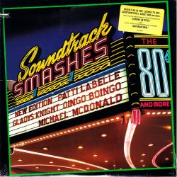 SOUNDTRACK SMASHES: THE 80'S & MORE - PATTI LABELLE / B.B. KING / GLADYS KNIGHT... (1 LP) - CUT-OUT