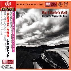 YAMAMOTO, TSUYOSHI TRIO – WHAT A WONDERFUL WORLD (1 SACD) - WYDANIE JAPOŃSKIE