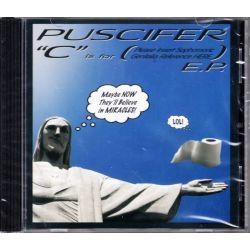 "PUSCIFER - ""C"" IS FOR (PLEASE INSERT SOPHOMORIC GENITALIA REFERENCE HERE) E.P. (1 CD) - WYDANIE AMERYKAŃSKIE"
