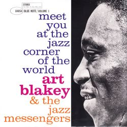 BLAKEY, ART & THE JAZZ MESSENGERS ‎– MEET YOU AT THE JAZZ CORNER OF THE WORLD VOL. 1 (1 LP) - 180 GRAM PRESSING