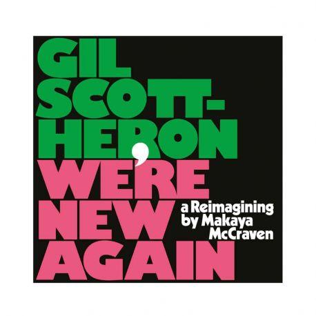 SCOTT-HERON, GIL – WE'RE NEW AGAIN: A RE-IMAGINING BY MAKAYA MCCRAVEN (1 LP)