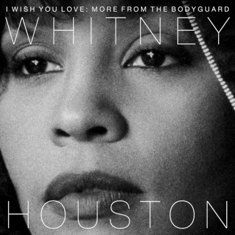 HOUSTON, WHITNEY - I WISH YOU LOVE: MORE FROM THE BODYGUARD (2 LP)