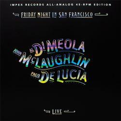 DI MEOLA, AL / MCLAUGHLIN / DE LUCÍA - FRIDAY NIGHT IN SAN FRANCISCO (2 LP) - IMPEX 45RPM EDITION - WYDANIE AMERYKAŃSKIE