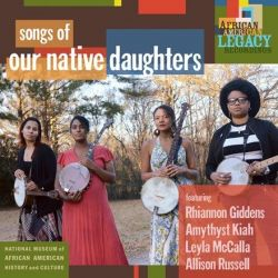 Our Native Daughters - Songs of Our Native Daughters (Vinyl LP)