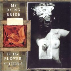 MY DYING BRIDE – AS THE FLOWER WITHERS (1LP) - 180 GRAM PRESSING