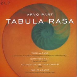 PART, ARVO - TABULA RASA / SYMPHONY NO.1 / COLLAGE ON THE THEME B-A-C-H / PRO ET CONTRA (2LP)
