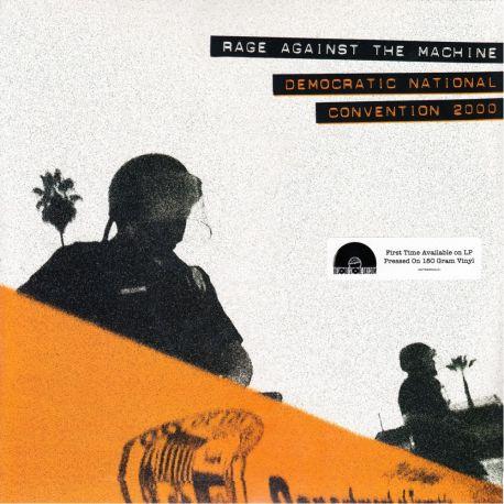 RAGE AGAINST THE MACHINE - DEMOCRATIC NATIONAL CONVENTION 2000 (1 LP) - 180 GRAM PRESSING