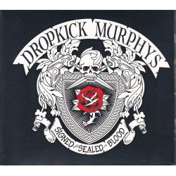 DROPKICK MURPHYS ‎– SIGNED AND SEALED IN BLOOD ‎(1 CD)