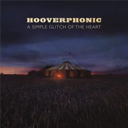 HOOVERPHONIC - A SIMPLE GLITCH OF THE HEART (1 LP) - 180 GRAM PRESSING