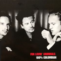 FUN LOVIN' CRIMINALS - 100% COLOMBIAN (1 CD)