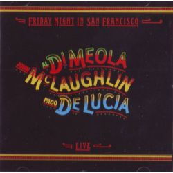 MEOLA, AL DI / JOHN McLAUGHLIN / PACO DE LUCIA - FRIDAY NIGHT IN SAN FRANCISCO (1 CD) - WYDANIE AMERYKAŃSKIE
