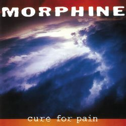 MORPHINE - CURE FOR PAIN (1 CD)