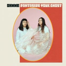 Ohmme - Fantasize Your Ghost (Colored Vinyl LP)