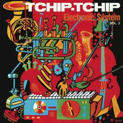 ELECTRONIC SYSTEM - TCHIP TCHIP [VOL.3] (1 LP) - LIMITED EDITION ORANGE VINYL