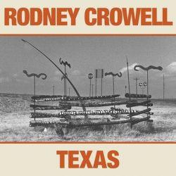 Rodney Crowell - Texas (Vinyl LP)