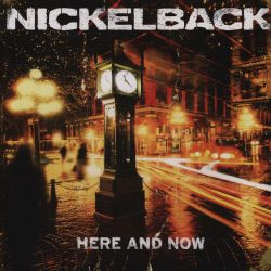 NICKELBACK - HERE AND NOW (1LP) - 180 GRAM PRESSING