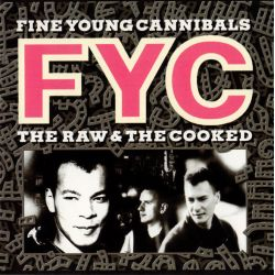 FINE YOUNG CANNIBALS - THE RAW & THE COOKED (1 LP) - REMASTERED - SOLID WHITE VINYL PRESSING
