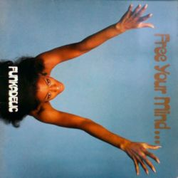 FUNKADELIC - FREE YOUR MIND... AND YOUR ASS WILL FOLLOW (1LP)