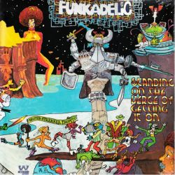 FUNKADELIC - STANDING ON THE VERGE OF GETTING IT ON (1LP)