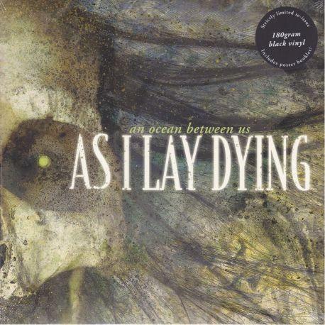 AS I LAY DYING - AN OCEAN BETWEEN US (1 LP) - 180 GRAM PRESSING