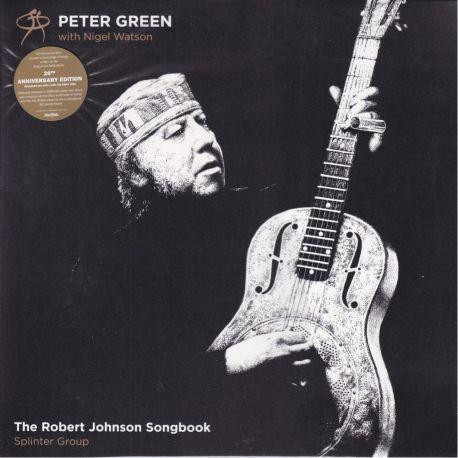 GREEN, PETER WITH NIGEL WATSON / SPLINTER GROUP - THE ROBERT JOHNSON SONGBOOK (1 LP) - 20TH ANNIVERSARY EDITION
