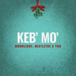 KEB' MO' - MOONLIGHT, MISTLETOE & YOU (1 CD)
