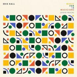 Erik Hall - Music for 18 Musicians (Steve Reich) (Vinyl LP)