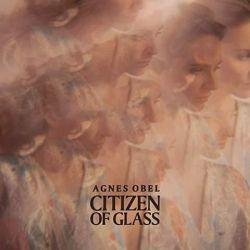 OBEL, AGNES - CITIZEN OF GLASS (1 CD)