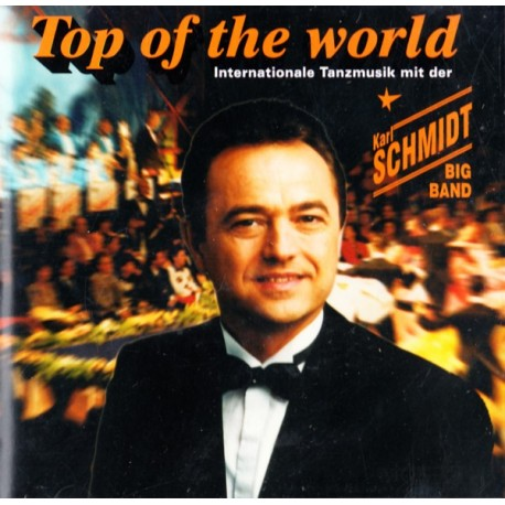 SCHMIDT, KARL BIG BAND - TOP OF THE WORLD