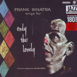 SINATRA, FRANK - SINGS FOR ONLY THE LONELY (1LP) - 180 GRAM PRESSING