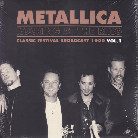 METALLICA - ROCKING AT THE RING 1999 VOL.1 (2 LP) - CLEAR VINYL PRESSING