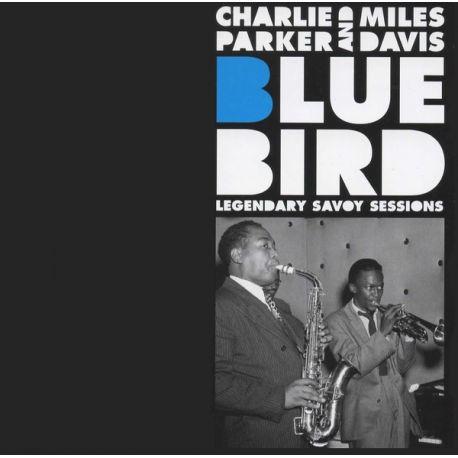 PARKER, CHARLIE AND MILES DAVIS - BLUEBIRD: LEGENDARY SAVOY SESSIONS (1 CD)