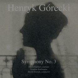 GÓRECKI, HENRYK - SYMPHONY NO. 3 - DAWN UPSHAW, LONDON SINFONIETTA, DAVID ZINMAN (1 LP) - WYDANIE AMERYKAŃSKIE