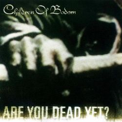 CHILDREN OF BODOM - ARE YOU DEAD YET? (1 CD)