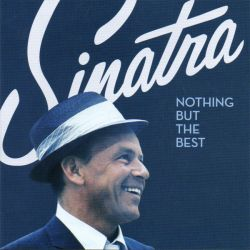 SINATRA, FRANK - NOTHING BUT THE BEST (1 CD)