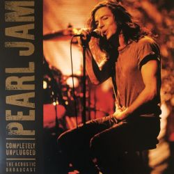 PEARL JAM - COMPLETELY UNPLUGGED: THE ACOUSTIC BROADCAST (2 LP)