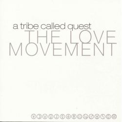 A TRIBE CALLED QUEST - THE LOVE MOVEMENT - WYDANIE AMERYKAŃSKIE