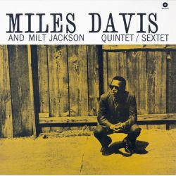 DAVIS, MILES AND MILT JACKSON - QUINTET / SEXTET (1 LP) - 180 GRAM PRESSING