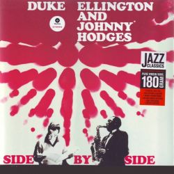ELLINGTON, DUKE & HODGES, JOHNNY - SIDE BY SIDE (1 LP) - WAX TIME EDITION - 180 GRAM PRESSING