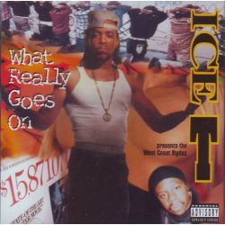 ICE-T PRESENTS THE WEST COAST RYDAS - WHAT REALLY GOES ON (1 CD)