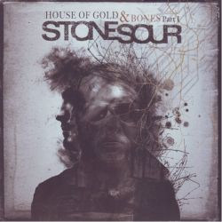 STONE SOUR - HOUSE OF GOLD & BONES PART 1 (1 LP) - 180 GRAM PRESSING