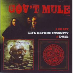 GOV'T MULE - LIFE BEFORE INSANITY / DOSE (2 CD)