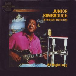 KIMBROUGH, JUNIOR & SOUL BLUES BOYS, THE - ALL NIGHT LONG (1 LP + MP3 DOWNLOAD) - 180 GRAM PRESSING - WYDANIE AMERYKAŃSKIE