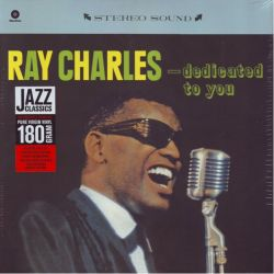 CHARLES, RAY - DEDICATED TO YOU (1 LP) - WAX TIME EDITION - 180 GRAM PRESSING