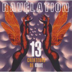 RAVELATION - 13 CREATEURS DE RAVE (1 CD)